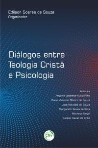 DIÁLOGOS ENTRE TEOLOGIA CRISTÃ E PSICOLOGIA
