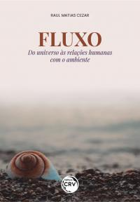 FLUXO <br>Do universo às relações humanas com o ambiente