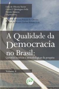 A QUALIDADE DA DEMOCRACIA NO BRASIL:<br> questões teóricas e metodológicas da pesquisa <br>Volume 4