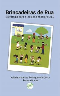BRINCADEIRAS DE RUA:<br> estratégia para a inclusão escolar e AEE