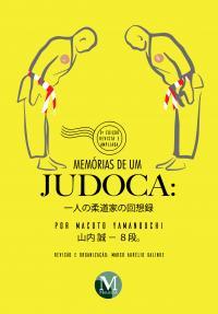 MEMÓRIAS DE UM JUDOCA: <br>por Macoto Yamanouchi <br>