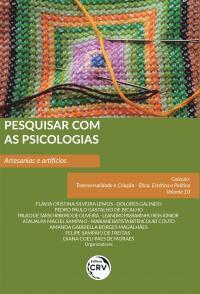 PESQUISAR COM AS PSICOLOGIAS: <br>artesanias e artifícios <br>Coleção Transversalidade e Criação – Ética, Estética e Política. - Volume 10