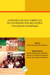 CONSTRUÇÃO DO CURRÍCULO NO COTIDIANO DAS RELAÇÕES: <br>uma proposta metodológica