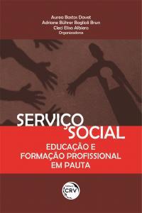 SERVIÇO SOCIAL:<br> educação e formação profissional em pauta