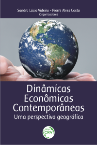 DINÂMICAS ECONÔMICAS CONTEMPORÂNEAS: <br>uma perspectiva geográfica