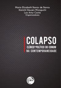 COLAPSO CLÍNICO-POLÍTICO DO COMUM NA CONTEMPORANEIDADE