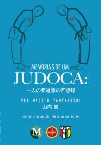 MEMÓRIAS DE UM JUDOCA:<br>por Macoto Yamanouchi