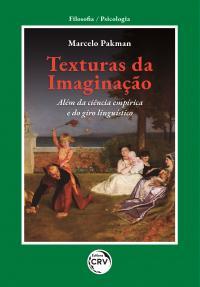 TEXTURAS DA IMAGINAÇÃO: <br>Além da ciência empírica e do giro linguístico