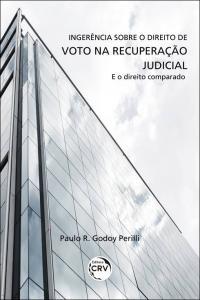 INGERÊNCIA SOBRE O DIREITO DE VOTO NA RECUPERAÇÃO JUDICIAL E O DIREITO COMPARADO