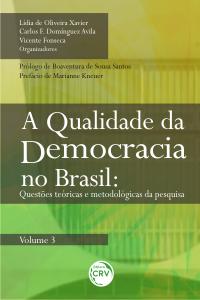 A QUALIDADE DA DEMOCRACIA NO BRASIL: <br>questões teóricas e metodológicas da pesquisa <br> VOLUME 3