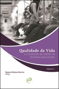 QUALIDADE DE VIDA E CONDIÇÕES DE SAÚDE DE DIVERSAS POPULAÇÕES – VOLUME 3