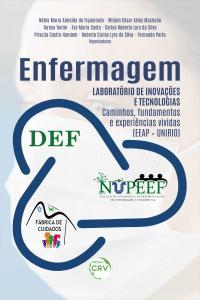 ENFERMAGEM:<br> laboratório de inovações e tecnologias – Caminhos, fundamentos e experiências vividas (EEAP-UNIRIO)
