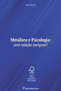 METÁFORA E PSICOLOGIA:<br>uma relação perigosa?