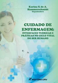 CUIDADO DE ENFERMAGEM:<br> interfaces teóricas e práticas no ciclo vital do ser humano