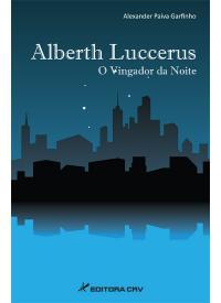ALBERTH LUCCERUS<br>O vingador da noite