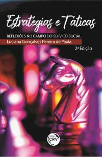 ESTRATÉGIAS E TÁTICAS – reflexões no campo do Serviço Social