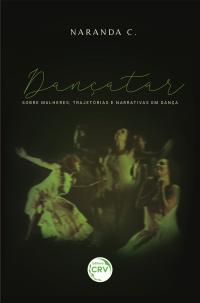 DANÇATAR: <br>sobre mulheres, trajetórias e narrativas em dança