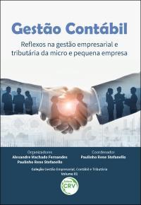 GESTÃO CONTÁBIL:<br> reflexos na gestão empresarial e tributária da micro e pequena empresa <br> <br>Coleção Gestão empresarial, contábil e tributária Volume 1