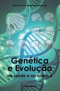 GENÉTICA E EVOLUÇÃO<br>Na saúde e na doença