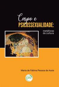 CORPO E PSICOSSEXUALIDADE: <br>metáforas da cultura