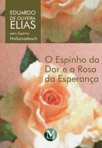 O ESPINHO DA DOR E A ROSA DA ESPERANÇA