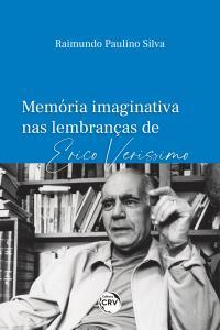 MEMÓRIA IMAGINATIVA NAS LEMBRANÇAS DE ERICO VERISSIMO