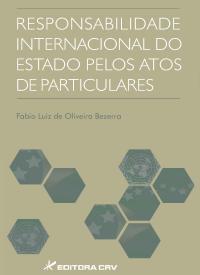RESPONSABILIDADE INTERNACIONAL DO ESTADO PELOS ATOS DE PARTICULARES