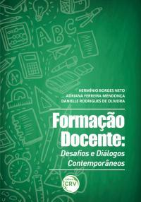 FORMAÇÃO DOCENTE:<br> desafios e diálogos contemporâneos