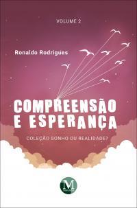 COMPREENSÃO E ESPERANÇA<br> Coleção Sonho ou Realidade? <br>Volume 2