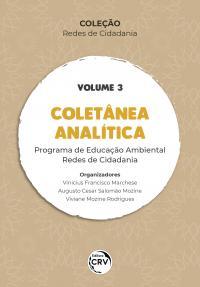 COLETÂNEA ANALÍTICA:<br> Programa de Educação Ambiental Redes de Cidadania<br> <br>Coleção Redes de Cidadania – Volume 3