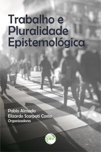 TRABALHO E PLURALIDADE EPISTEMOLÓGICA