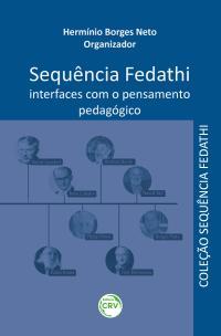 SEQUÊNCIA FEDATHI:  <br>interfaces com o pensamento pedagógico  <br>Coleção Sequência Fedathi <br>Volume 4