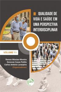 QUALIDADE DE VIDA E SAÚDE EM UMA PERSPECTIVA INTERDISCIPLINAR <br>Volume 11