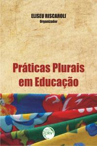 PRÁTICAS PLURAIS EM EDUCAÇÃO
