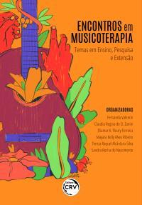 ENCONTROS EM MUSICOTERAPIA:<br> temas em ensino, pesquisa e extensão