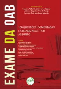 EXAME DA OAB: <br>100 questões comentadas e organizadas por assunto