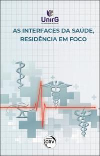 AS INTERFACES DA SAÚDE, RESIDÊNCIA EM FOCO