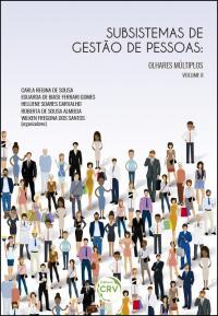 SUBSISTEMAS DE GESTÃO DE PESSOAS:<br>olhares múltiplos <br> (Volume II)