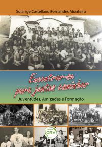 ENCONTRAR-SE PARA JUNTOS CAMINHAR: <br>Juventudes, Amizades e Formação
