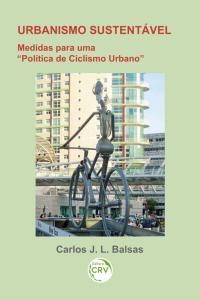 URBANISMO SUSTENTÁVEL:<br> medidas para uma 'política de ciclismo urbano'
