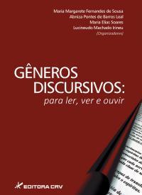 GÊNEROS DISCURSIVOS:<br>para ler, ver e ouvir