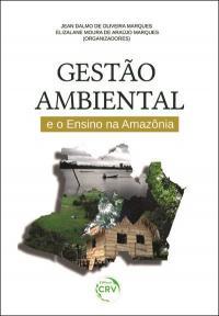 GESTÃO AMBIENTAL E O ENSINO NA AMAZÔNIA