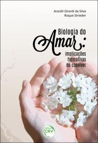 BIOLOGIA DO AMAR:<br> implicações formativas no conviver