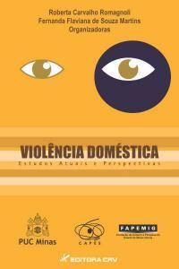VIOLÊNCIA DOMÉSTICA<br>estudos atuais e perspectivos