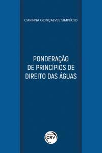 PONDERAÇÃO DE PRINCÍPIOS DE DIREITO DAS ÁGUAS