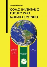 COMO INVENTAR O FUTURO PARA MUDAR O MUNDO