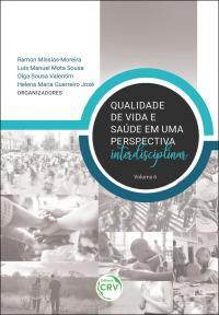 QUALIDADE DE VIDA E SAÚDE EM UMA PERSPECTIVA INTERDISCIPLINAR <br> Volume 6