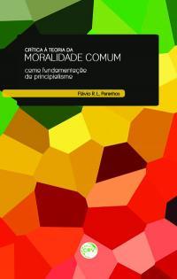 CRÍTICA À TEORIA DA MORALIDADE COMUM COMO FUNDAMENTAÇÃO DO PRINCIPIALISMO