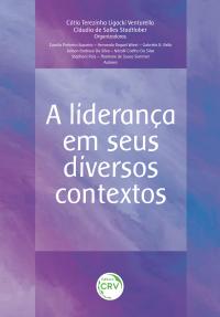A LIDERANÇA EM SEUS DIVERSOS CONTEXTOS