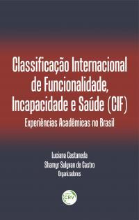 CLASSIFICAÇÃO INTERNACIONAL DE FUNCIONALIDADE, INCAPACIDADE E SAÚDE (CIF): <br>experiências acadêmicas no Brasil